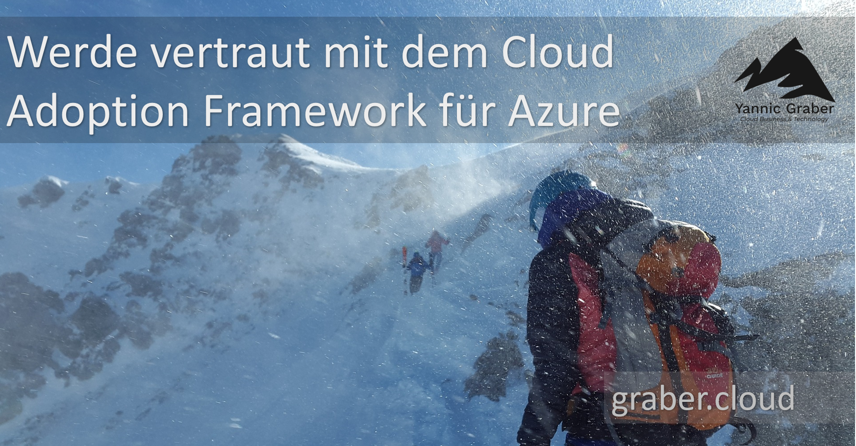 get used to the Cloud Adoption Framework by Yannic Graber